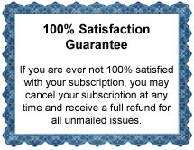 You may cancel at any time, for any reason, and receive a refund for all unserved issues left on your subscription.