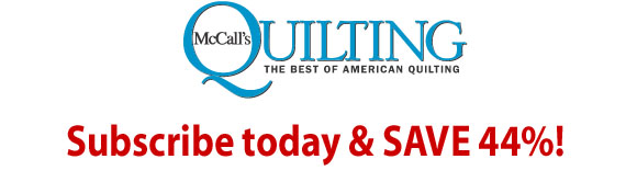 McCall's Quilting - Subscribe Now!