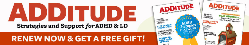Give ADDitude!  Both you and your gift recipients will receive a FREE Gift!