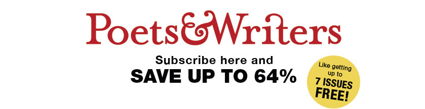 Poets & Writer's Subscribe here and save up to 64%