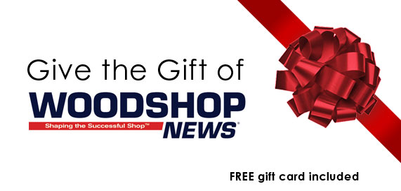 Give the Gift of Woodshop News.